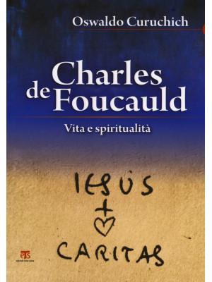 Charles de Foucauld. Vita e spiritualità