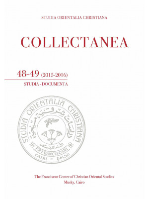 Studia orientalia christiana. Collectanea. Studia, documenta. Ediz. araba, francese e italiana (2015-2016). Vol. 48-49