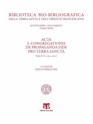 Acta S. Congregationis de Propaganda Fide pro Terra Sancta. Vol. 4: 1852-1872