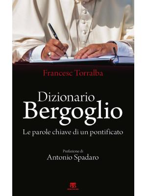Dizionario Bergoglio. Le parole chiave di un pontificato
