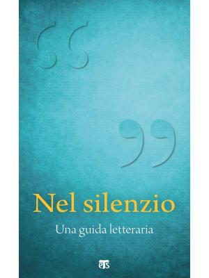 Nel silenzio. Una guida letteraria