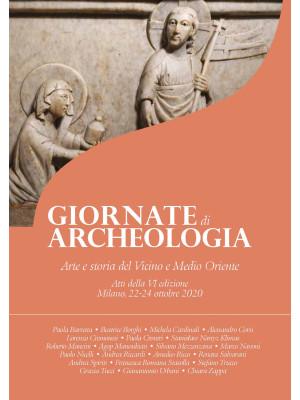 Arte e storia del Vicino e Medio Oriente. Giornate di archeologia. Atti della 6ª edizione (Milano, 22-24 ottobre 2020)