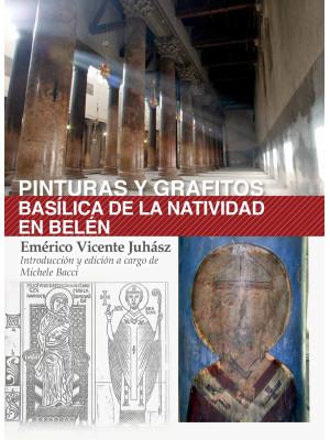 Pinturas y grafitos. Basílica de la Natividad en Belén. Ediz. illustrata