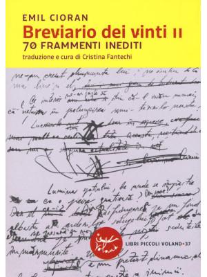 Breviario dei vinti II. 70 frammenti inediti