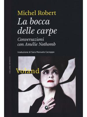 La bocca delle carpe. Conversazioni con Amélie Nothomb