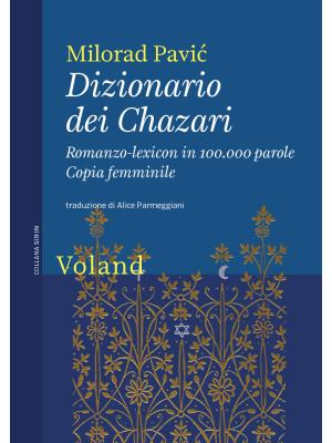 Dizionario dei Chazari. Romanzo-lexicon in 100.000 parole. Copia femminile