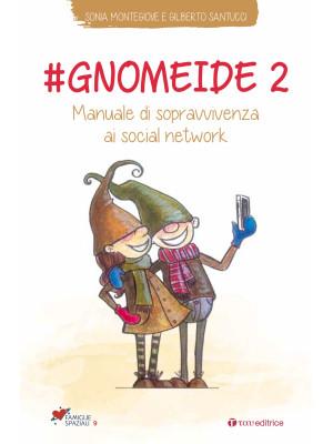#gnomeide 2. Manuale di sopravvivenza ai social network