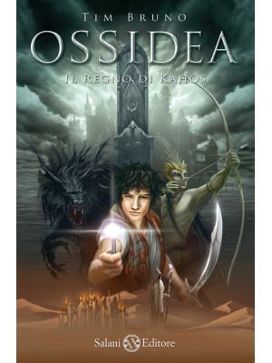 Il regno di Kahòs. Ossidea. Vol. 3