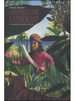 Chiamatemi Sandokan! Ediz. illustrata