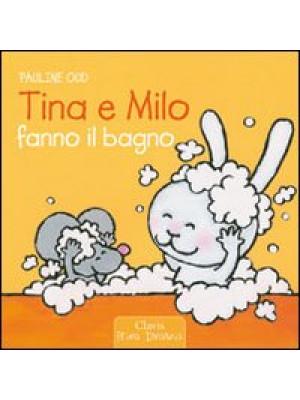 Tina e Milo fanno il bagno. Ediz. illustrata