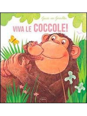 Viva le coccole! Ediz. illustrata