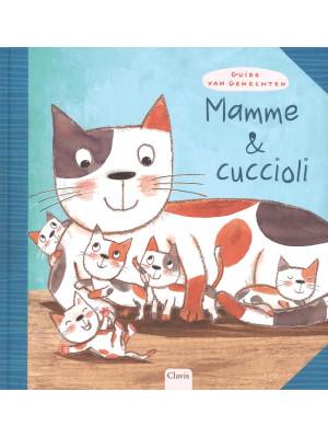 Mamme & cuccioli. Ediz. illustrata