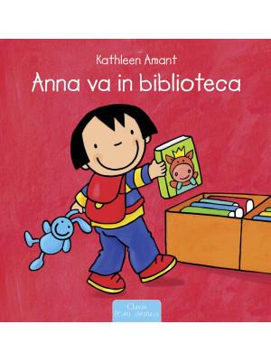 Anna va in biblioteca. Ediz. a colori