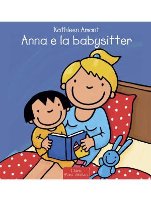 Anna e la babysitter. Ediz. a colori