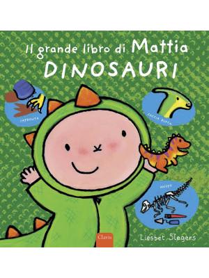 Dinosauri. Il grande libro di Mattia. Ediz. a colori