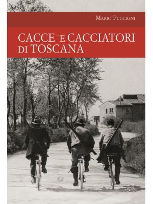 Cacce e cacciatori di Toscana