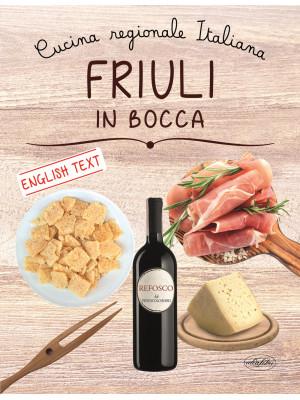 Friuli in bocca. Ediz. italiana e inglese