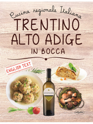 Trentino Alto Adige in bocca. Ediz. italiana e inglese