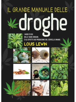 Il grande manuale delle droghe