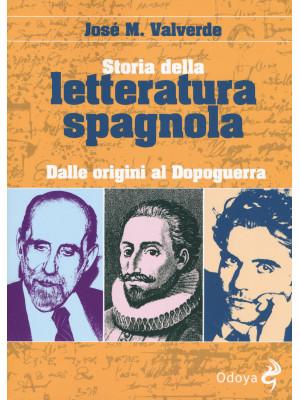 Storia della letteratura spagnola. Dalle origini al dopoguerra