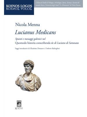 «Lucianus medicans». Spunti e messaggi galenici nel Quomodo historia conscribenda sit di Luciano di Samosata
