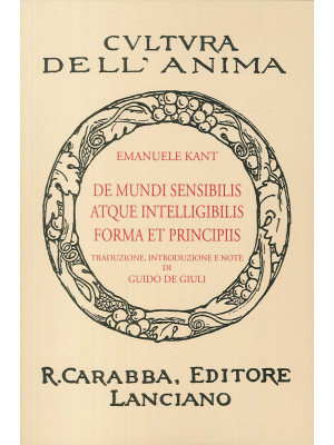 De mundi sensibilis atque intelligibilis forma et principiis (rist. anast. 1936). Ediz. in facsimile