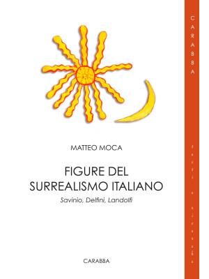 Figure del surrealismo italiano. Savinio, Delfini, Landolfi