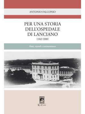 Per una storia dell'Ospedale di Lanciano (1843-2000). Fatti, ricordi e testimonianze