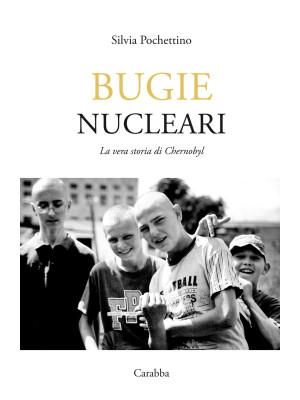 Bugie nucleari. La vera storia di Chernobyl