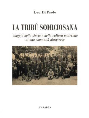 La tribù scorciosana. Viaggio nella storia e nella cultura materiale di una comunità abruzzese