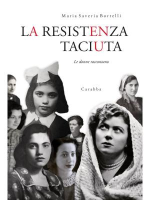 La Resistenza taciuta. Le donne raccontano