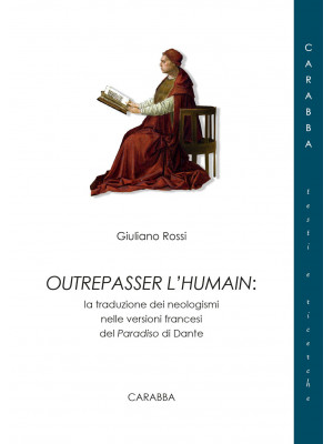 Outrepasser l'humain. La traduzione dei neologismi nelle versioni francesi del Paradiso di Dante