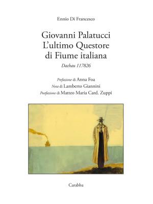 Giovanni Palatucci. L'ultimo Questore di Fiume Italiana. Dachau 117826