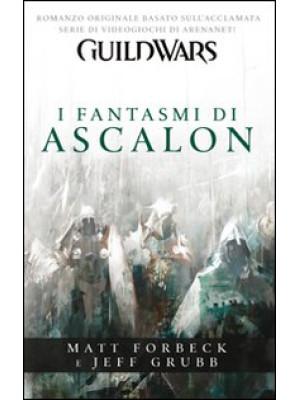 Guild wars. I fantasmi di Ascalon