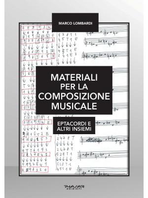 Materiali per la composizione musicale. Eptacordi e altri insiemi