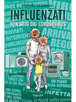 Influenzati. Non solo dal Coronavirus