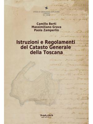Istruzioni e regolamenti del catasto generale della Toscana