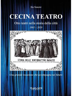 Cecina teatro. Otto teatri nella storia della città (1865-2020)