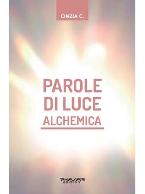 Parole di luce alchemica. Con Libro: Fiamme gemelle alchemiche