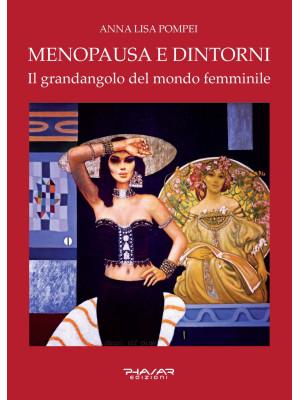 Menopausa e dintorni. Il grandangolo del mondo femminile