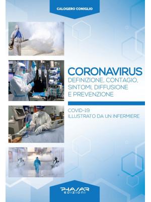 Coronavirus. Definizione, contagio, sintomi, diffusione e prevenzione. Covid-19 illustrato da un infermiere