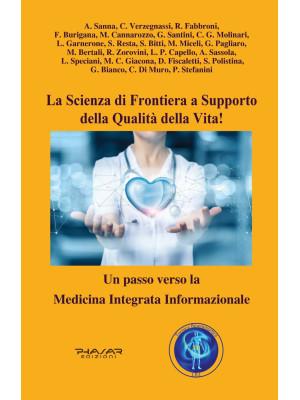 La scienza di frontiera a supporto della qualità della vita! Un passo verso la Medicina Integrata Informazionale