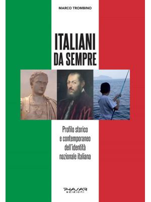 Italiani da sempre. Profilo storico e contemporaneo dell'identità nazionale italiana