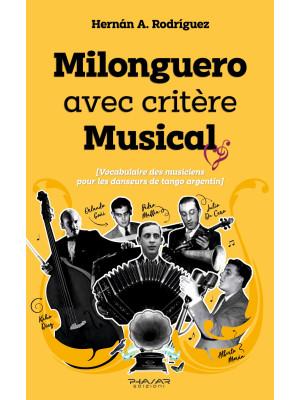 Milonguero avec critère musical (vocabulaire des musiciens pour les danseurs de tango argentin)