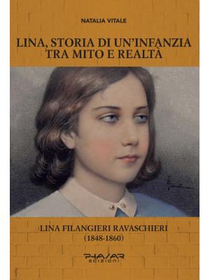 Lina, storia di un'infanzia tra mito e realtà. Lina Filangieri Ravaschieri (1848-1860)