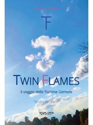 Twin Flames. Il viaggio delle Fiamme Gemelle