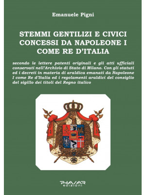 Stemmi gentilizi e civici concessi da Napoleone I come Re d'Italia