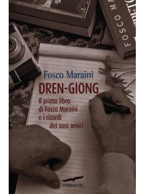 Dren-giong. Il primo libro di Fosco Maraini e i ricordi dei suoi amici