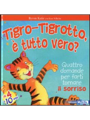 Tigro-Tigrotto, è tutto vero? Ediz. illustrata
