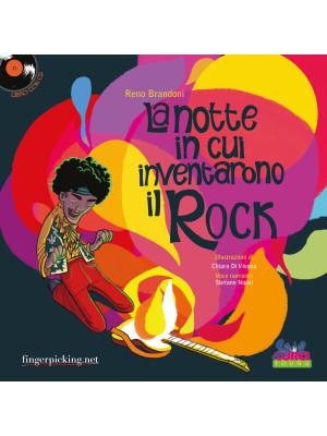 La notte in cui inventarono il rock. Con CD-Audio
